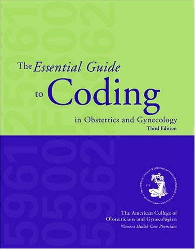 Essentials Guide to Coding in Obstetrics and Gynecology by Acog (2008-01-01)