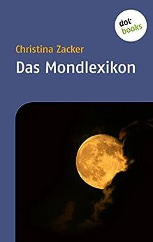 Das Mondlexikon von [Zacker, Christina]