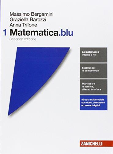 Matematica.blu. Per le Scuole superiori. Con e-book. Con espansione online: 1