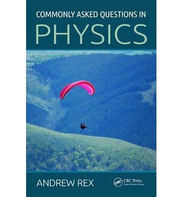 [(Commonly Asked Questions in Physics)] [ By (author) Andrew Rex ] [March, 2014]