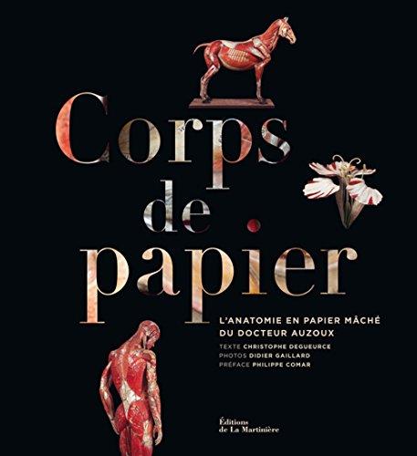 Corps de papier : L'anatomie en papier mch du docteur Auzoux