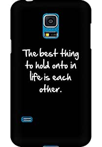 AMEZ designer printed 3d premium high quality back case cover for Samsung Galaxy S5 Mini (Inspiration quote best thing to hold onto in life is each other)