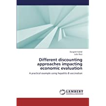 Different discounting approaches impacting economic evaluation: A practical example using hepatitis-B vaccination by Durgesh Kahol (2013-02-06)