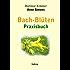 Bach-Blüten Praxisbuch