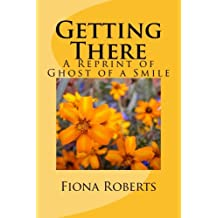 Getting there: A Reprint of 'Ghost of a Smile'