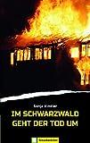 Im Schwarzwald geht der Tod um von Sonja Kindler
