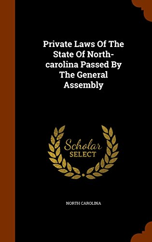 Private Laws Of The State Of North-carolina Passed By The General Assembly