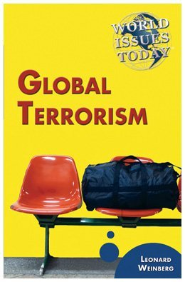Global Terrorism (World Issues Today) by Foundation Professor Emeritus in the Department of Political Science Leonard Weinberg (2009-01-06)