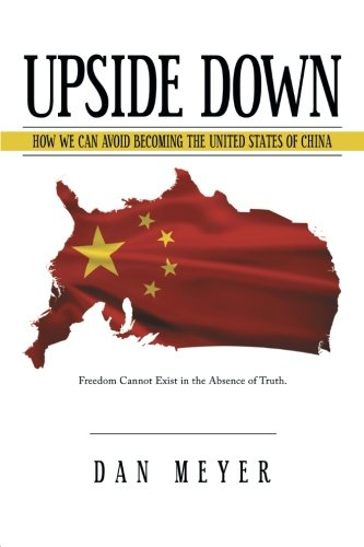 Upside Down: How We Can Avoid Becoming the United States of China