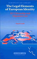 Legal Elements of European Identity: EU Citizenship and Migration Law (European Law Library)