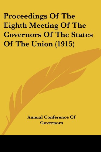 Proceedings of the Eighth Meeting of the Governors of the States of the Union (1915)