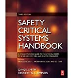 By Smith, David J. ( Author ) [ Safety Critical Systems Handbook: A Straightfoward Guide to Functional Safety, IEC 61508 (2010 Edition) and Related Standards, Including: Process IEC By Dec-2010 Hardcover