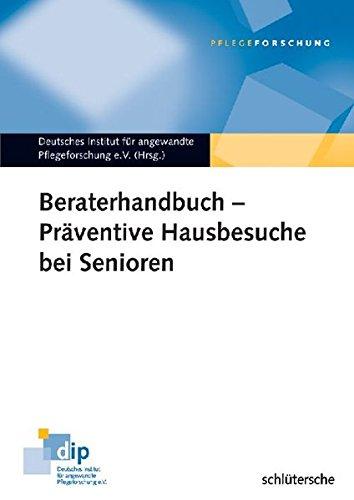 Präventive Hausbesuche bei Senioren. Handbuch für Berater -