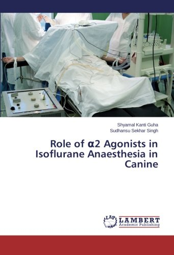 Role of α2 Agonists in Isoflurane Anaesthesia in Canine