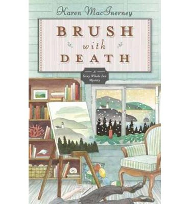[( Brush with Death (Gray Whale Inn Mysteries #5) By MacInerney, Karen ( Author ) Paperback May - 2013)] Paperback