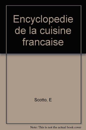 Encyclopédie de la cuisine française par Scotto-E