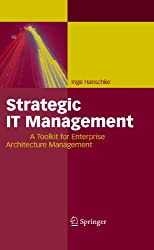 Strategic IT Management: A Toolkit for Enterprise Architecture Management