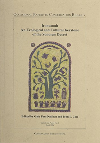 Ironwood: An Ecological and Cultural Keystone of the Sonoran Desert (Conservation International - Occasional Papers in Conservation Biology) (1995-01-01)