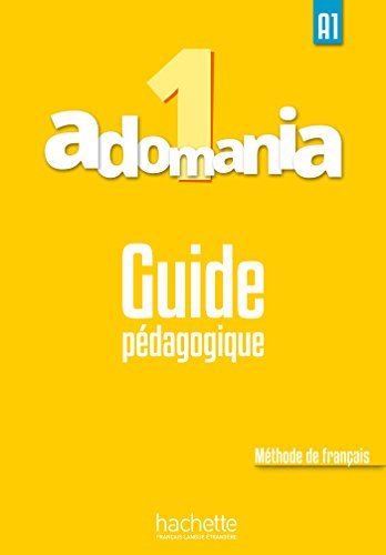 Adomania 1 : Guide pédagogique par Céline Himber