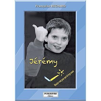 Jérémy: Histoire vraie pour une vie trop courte (PUBL.YOUNG ADUL)