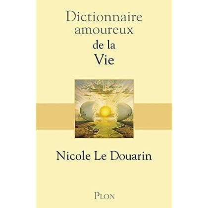 Dictionnaire amoureux de la vie (DICT AMOUREUX)