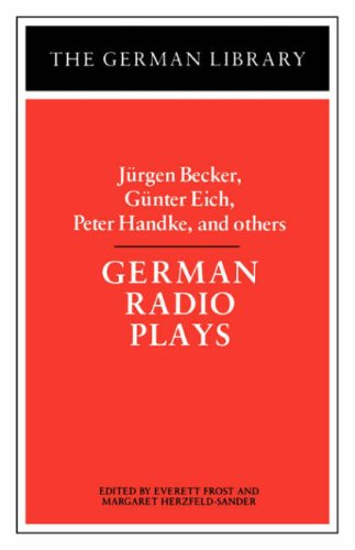 German Radio Plays: Jurgen Becker, Gunter Eich, Peter Handke, and Others (The German library)