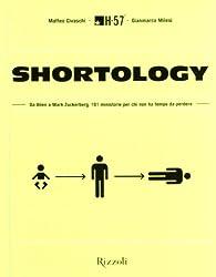 Shortology. Da Alien a Mark Zuckerberg, 101 ministorie per chi non ha tempo da perdere