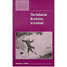 [(The Industrial Revolution in Scotland )] [Author: Christopher A. Whatley] [Dec-2010]