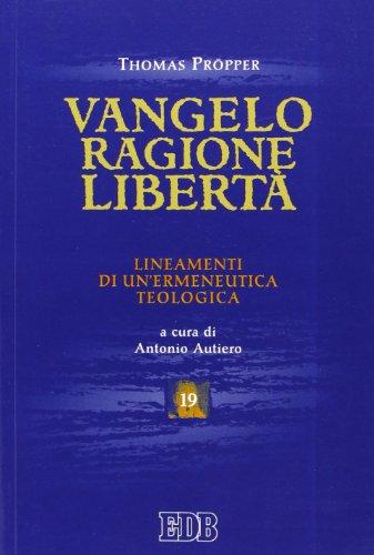 vangelo-ragione-liberta-lineamenti-di-unermeneutica-teologica