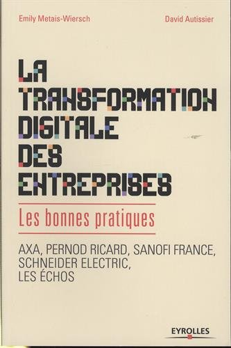 La transformation digitale des entreprises : Les bonnes pratiques par From Eyrolles
