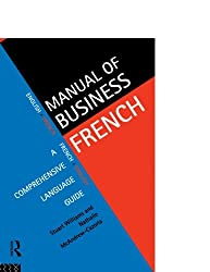 Manual of Business French: A Comprehensive Language Guide (Manuals of Business)