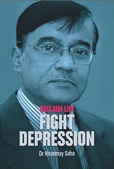 Reclaim Life Fight Depression by [Saha, Hiranmay]