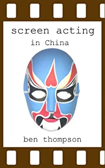 Screen Acting in China by [Thompson, Ben]