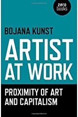 Artist at Work, Proximity of Art and Capitalism Taschenbuch
