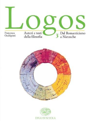 Logos. Autori e testi della filosofia. Per le Scuole superiori: 3