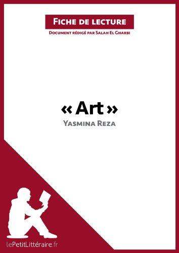 Art de Yasmina Reza (Fiche de lecture): Rsum complet et analyse dtaille de l'oeuvre