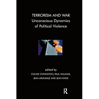 Terrorism and War: Unconscious Dynamics of Political Violence