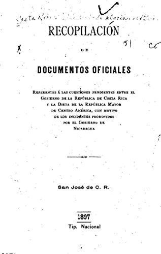 Recopilacion de documentos oficiales por Costa Rica Ministerio de Relaciones Exteriores