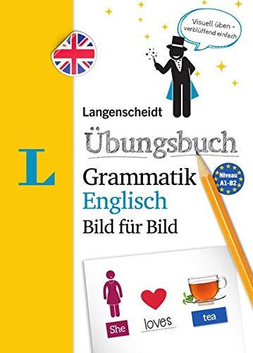 Langenscheidt Übungsbuch Grammatik Englisch Bild für Bild - Das visuelle Übungsbuch für den...
