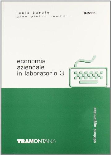 Economia aziendale in laboratorio. Per gli Ist. tecnici commerciali: 3