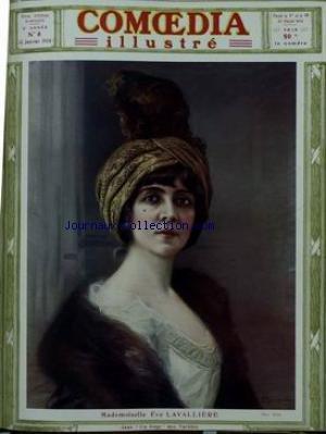 COMOEDIA ILLUSTRE [No 8] du 15/01/1910 - MLLE EVE LAVALLIERE - G. DE PAWLOWSKI - AU THEATRE DES ARTS PAR GUY LAUNAY - HISTOIRE DE - MASQUE - PAR BILS - CHEZ NOS AMATEURS PAR HICES - MME SARAH BERNHARDT PAR R. GARNIER -- LA MODE ACTUELLE AU THEATRE ET CHRONIQUE ARTISTIQUE ET MONDAINE PAR VANINA .