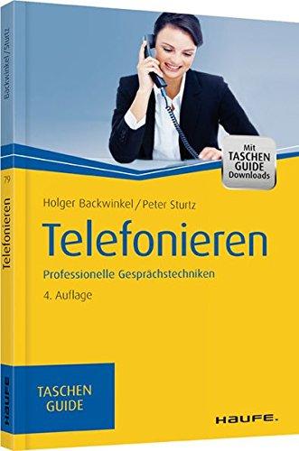Telefonieren: Professionelle Gesprächstechniken (Haufe TaschenGuide, Band 79)