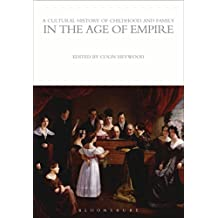 A Cultural History of Childhood and Family in the Age of Empire (Cultural Histories)