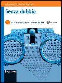 Senza dubbio. Forme, funzioni e usi della lingua italiana. Per le Scuole superiori. Con CD-ROM. Con espansione online