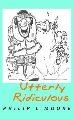 [(Utterly Ridiculous)] [By (author) Philip Moore] published on (June, 2006)