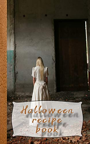 k: White witch in derelict building Recipe Book for halloween - Cookbook Journal of your all hallows eve food experiments ()