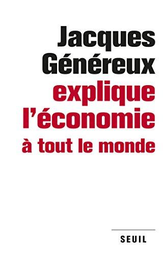 Jacques Généreux explique l'économie à tout le monde (Sciences humaines (H.C.)) par Jacques Généreux