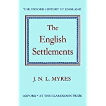 The English Settlements (Oxford History of England) by J. N. L. Myres [23 January 1986]