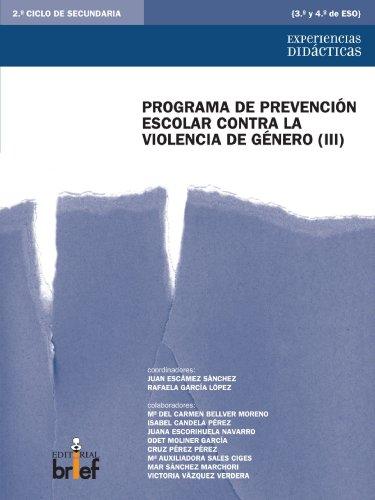 Programa De Prevención Escolar Contra La Violencia De Género (Iii) (Experiencias Didácticas)