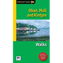 Pathfinder Oban, Mull & Kintyre: Walks (Pathfinder Guide)